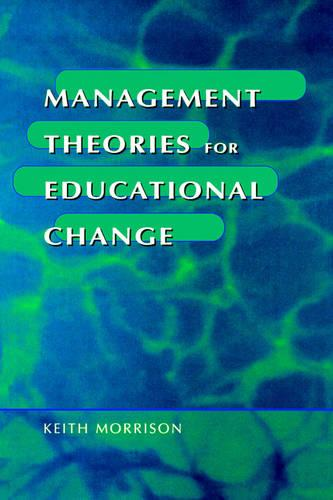 Management Theories for Educational Change (Paperback)