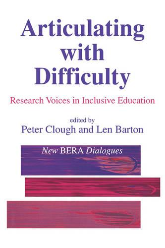 Articulating with Difficulty: Research Voices in Inclusive Education - New BERA Dialogues series (Paperback)