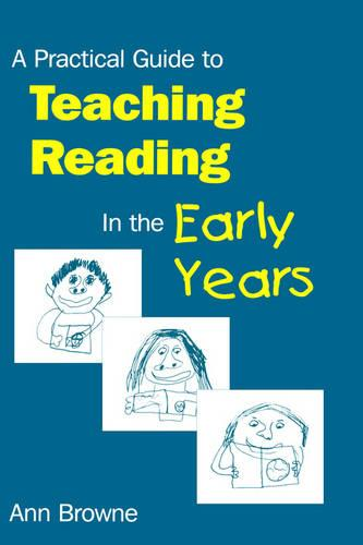 A Practical Guide to Teaching Reading in the Early Years (Hardback)
