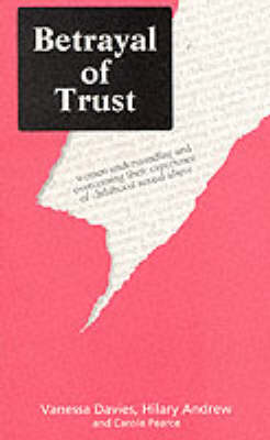 Betrayal of Trust: Understanding and Overcoming Childhood Sexual Abuse (Paperback)