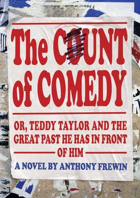 The Count of Comedy: Or, Teddy Taylor and the Great Past He Has in Front of Him (Paperback)