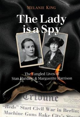 The Lady is a Spy: The Tangled Lives of Stan Harding and Marguerite Harrison (Paperback)