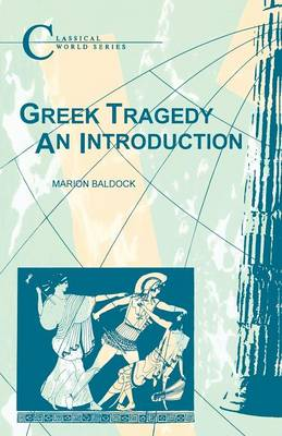 Greek Tragedy - Classical World Series (Paperback)