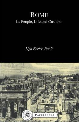 Rome: Its People, Life and Customs - Bristol Classical Paperbacks (Paperback)