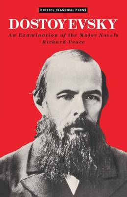 Dostoevsky: An Examination of the Major Novels - Studies in Russian Literature S. (Paperback)