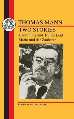 Two Stories: Unordnung und Fruhes Leid/Mario und der Zauberer - German Texts (Paperback)