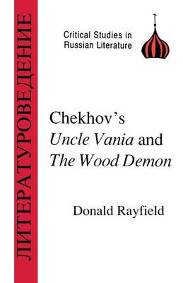 "Chekhov's ""Uncle Vanya"" and the ""Wood Demon"" - Critical Studies in Russian Literature S. (Paperback)"