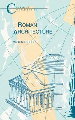 Roman Architecture - Classical World Series (Paperback)