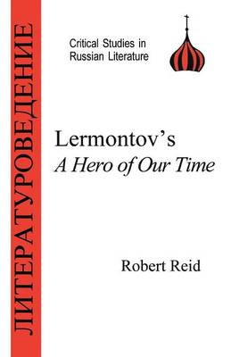 """Lermontov: """"Hero of Our Time"""" - Critical Studies in Russian Literature S. (Paperback)"""