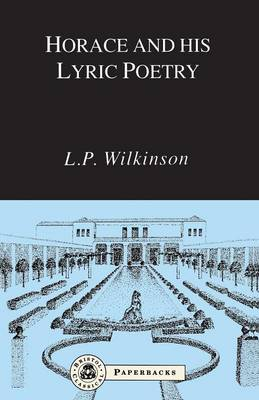 Horace and His Lyric Poetry - Bristol Classical Paperbacks (Paperback)