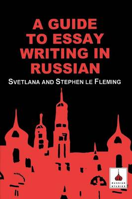 A Guide to Essay Writing in Russian (Paperback)