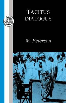 Dialogus de Oratoribus - BCP Latin Texts (Paperback)