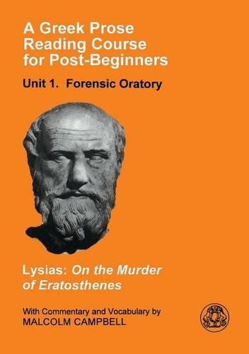 A Greek Prose Course: Forensic Oratory Unit 1 (Paperback)