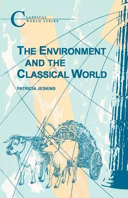 The Environment and the Classical World - Classical World Series (Paperback)