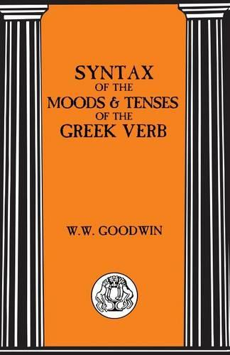 Syntax of the Moods and Tenses of the Greek Verbs - Bristol Classical Paperbacks (Paperback)