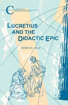 Lucretius and the Didactic Epic - Classical World Series (Paperback)