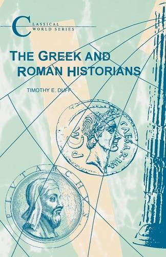 Greek and Roman Historians - Classical World (Paperback)
