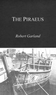 The Piraeus: From the Fifth to the First Century BC (Paperback)