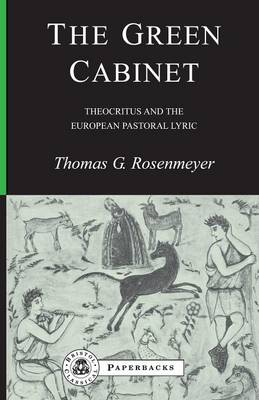 The Green Cabinet: Theocritus and European Pastoral Poetry - BCP Paperback S. (Paperback)