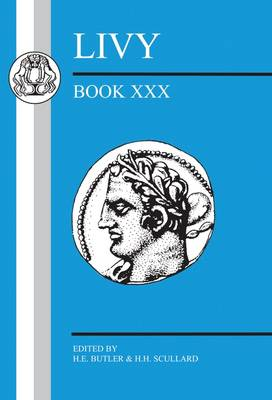 History of Rome from Its Foundation: Bk. 30 - BCP Latin Texts (Paperback)