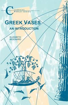 Greek Vases: An Introduction - Classical World Series (Paperback)