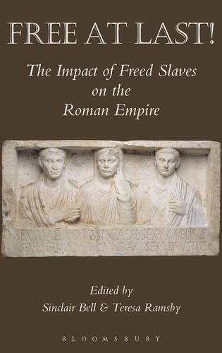 Free At Last!: The Impact of Freed Slaves on the Roman Empire (Hardback)