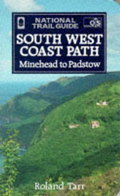 The South West Coast Path: Minehead to Padstow - National Trail Guide No. 8 (Paperback)