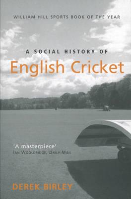 A Social History of English Cricket - Sports Classics (Paperback)