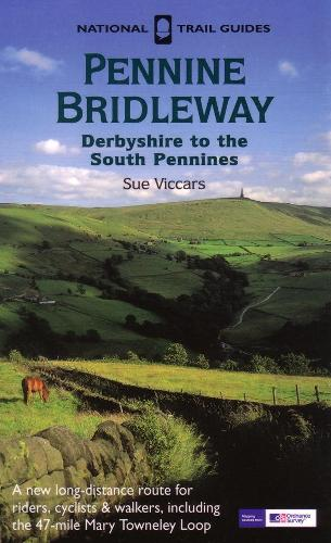 The Pennine Bridleway: Derbyshire to the South Pennines - National Trail Guide 19 (Paperback)