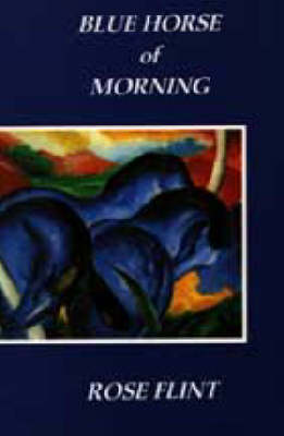 Blue Horse of Morning (Paperback)