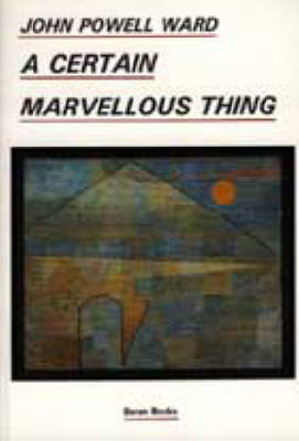 A Certain Marvellous Thing (Paperback)