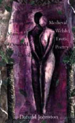 Canu Maswedd yr Oesoedd Canol/Medieval Welsh Erotic Poetry (Paperback)