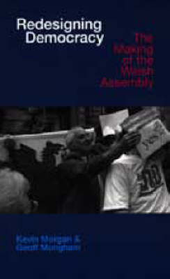 Redesigning Democracy: The Welsh Labour Party and Devolution (Paperback)