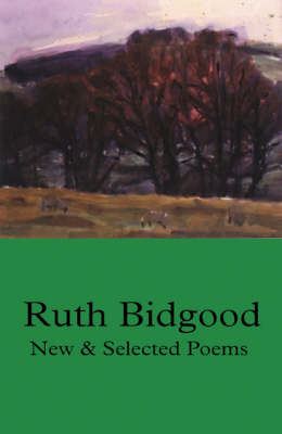 New and Selected Poems: Ruth Bidgood (Paperback)