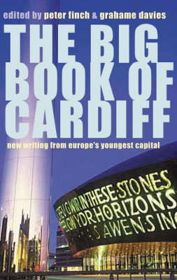 The Big Book of Cardiff: New Writing from Europe's Youngest Capital (Paperback)