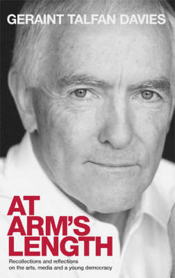 At Arms Length: Recollections and Reflections on the Arts, Media and a Young Democracy (Paperback)