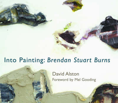 Into Painting: Brendan Stuart Burns (Paperback)