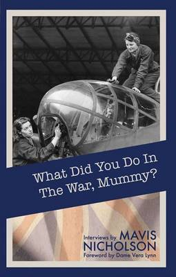 What Did You Do in the War, Mummy? (Paperback)