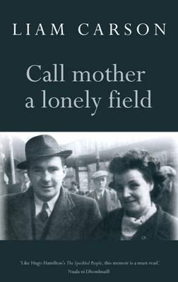 Call Mother a Lonely Field (Paperback)