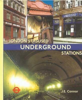 London's Disused Underground Stations (Hardback)