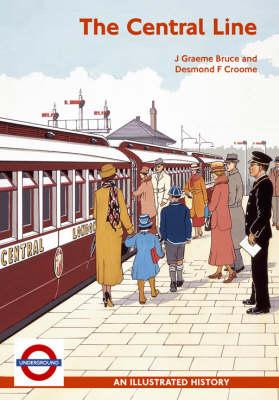 The Central Line: An Illustrated History (Paperback)