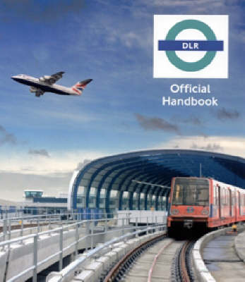 Docklands Light Railway Official Handbook (Paperback)