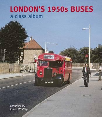 London's 1950s Buses: A Class Album (Hardback)