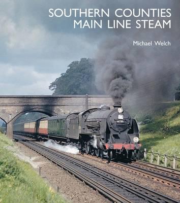 Southern Counties Main Line Steam (Hardback)
