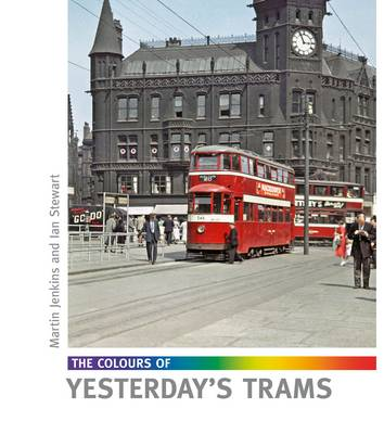 The Colours of Yesterday's Trams (Hardback)