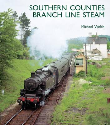 Southern Counties Branch Line Steam (Hardback)