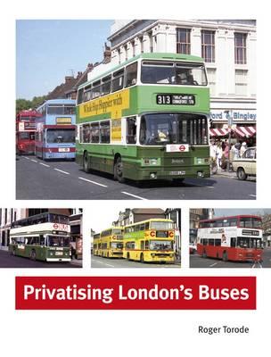 Privatising London's Buses (Hardback)