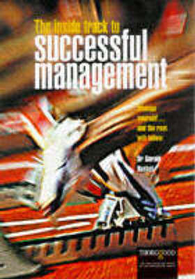 The Inside Track to Successful Management: Manage Yourself...and the Rest Will Follow (Hardback)