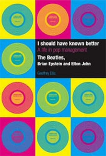 I Should Have Known Better: A Life in Pop Management (Hardback)