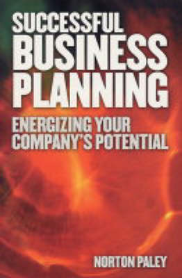 Successful Business Planning: Energizing Your Company's Potential (Paperback)